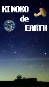 KINOKO de EARTH キノコは地球を救う